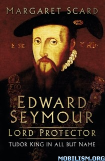 Download ebook Edward Seymour: Lord Protector by Margaret Scard (.ePUB)