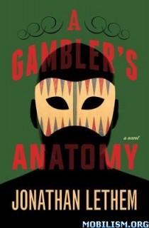 Download ebook A Gambler's Anatomy by Jonathan Lethem (.ePUB)(.MOBI)