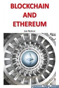 Download ebook Blockchain & Ethereum by Joe Redcar (.ePUB)(.PDF)