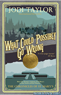 Download ebook What Could Possibly Go Wrong? by Jodi Taylor (.MP3)