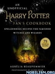 Harry Potter Fan's Cookbook by Aurélia (Aurelia) Beaupommier