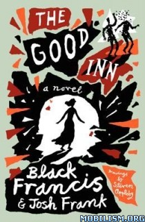 Download ebook The Good Inn by Black Francis, Josh Frank (.ePUB)