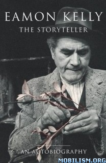 Download Eamon Kelly: The Storyteller by Eamon Kelly (.ePUB)