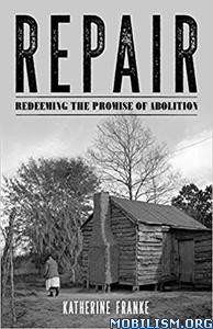 Repair: Redeeming the Promise of Abolition by Katherine Franke