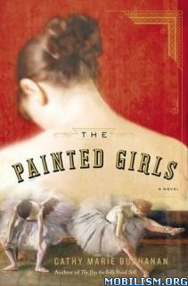 eBook Releases • The Painted Girls by Cathy Marie Buchanan (.MP3)