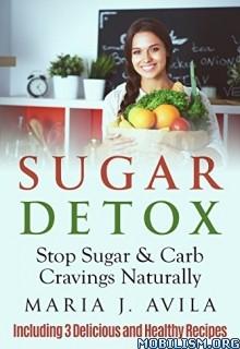 Download ebook Sugar Detox by Maria J. Avila (.ePUB)