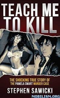 Teach Me to Kill by Stephen Sawicki