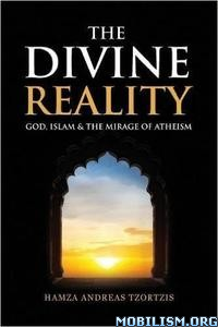 Download ebook The Divine Reality by Hamza Andreas Tzortzis (.ePUB)