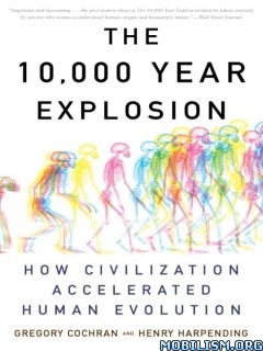 Download The 10,000 Year Explosion by Gregory Cochran, et al (.ePUB)