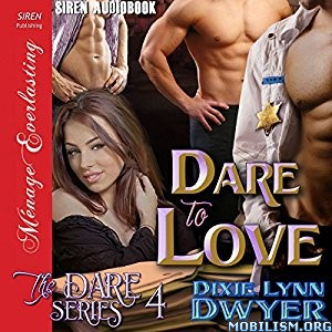 Download Dare to Love by Dixie Lynn Dwyer (.MP3)