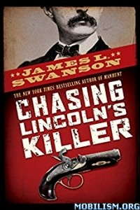 Download Chasing Lincoln's Killer by James L. Swanson (.ePUB)