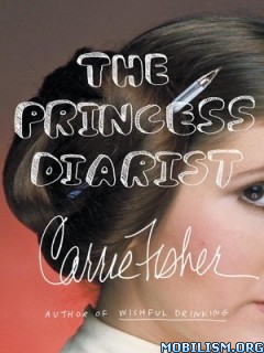 Download ebook The Princess Diarist by Carrie Fisher (.MP3)