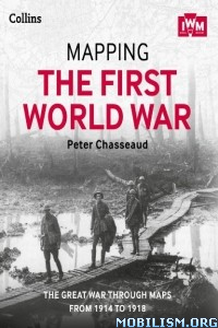 Download ebook Mapping the First World War by Peter Chasseaud (.ePUB)