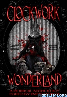 Download ebook Clockwork Wonderland by Emerian Rich et al (.ePUB)