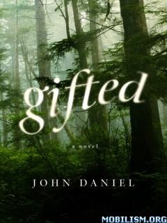Download ebook Gifted by John Daniel (.ePUB)