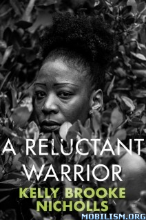 Download A Reluctant Warrior by Kelly Brooke Nicholls (.ePUB)