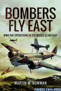Download Bombers Fly East by Martin W. Bowman (.MOBI)
