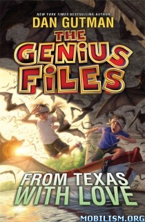 Download ebook From Texas with Love (Genius Files #4) by Dan Gutman (.ePUB)