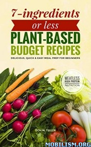 Plant-Based Budget Recipes by Don M. Teller