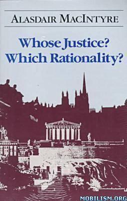 Download ebook Whose Justice? ... Rationality? by Alasdair MacIntyre (.PDF)