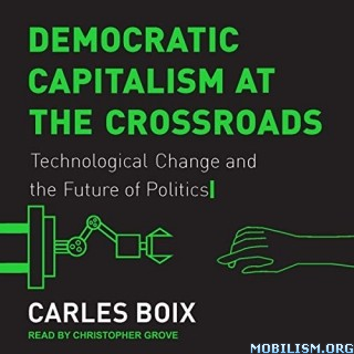 Democratic Capitalism at the Crossroads by Carles Boix