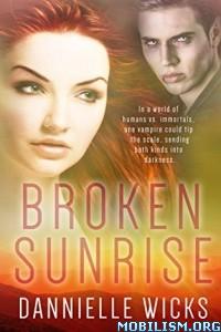 Download Broken Sunrise by Dannielle Wicks (.ePUB)