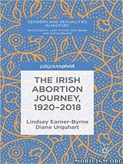 The Irish Abortion Journey, 1920-2018 by Lindsey Earner-Byrne+