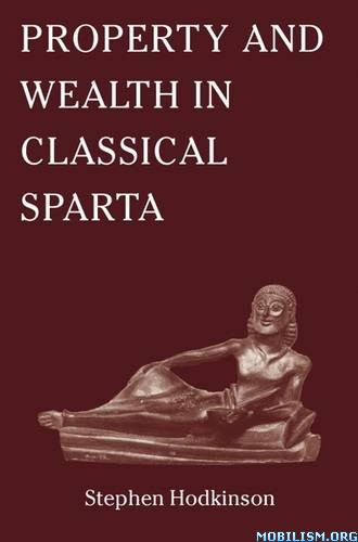 Download ebook Property & Wealth in Sparta by Stephen Hodkinson (.ePUB)