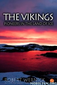 Download ebook Vikings: Pioneers in Land of Ice by Robert Wernick (.ePUB)