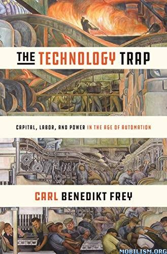 The Technology Trap by Carl Benedikt Frey