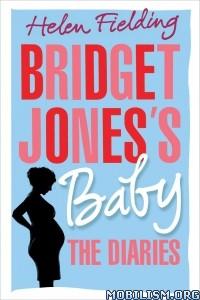 Download ebook Bridget Jones's Baby: The Diaries by Helen Fielding (.ePUB)