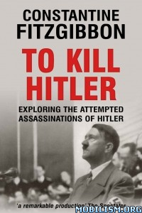 Download To Kill Hitler by Constantine Fitzgibbon (.ePUB)