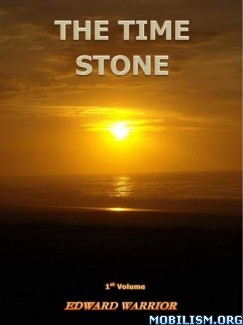 Download ebook The Time Stone by Edward Warrior, Sr (.ePUB) (.MOBI)