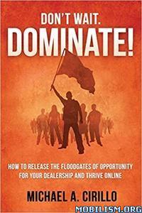 Don't Wait, DOMINATE! by Michael Cirillo