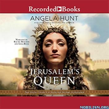 Jerusalem's Queen A Novel of Salome Alexandra by Angela Hunt