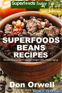 Download ebook Superfoods Beans Recipes by Don Orwell (.ePUB)