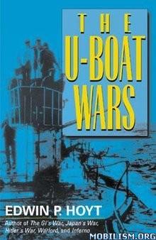 Download ebook The U-Boat Wars by Edwin P. Hoyt (.ePUB)