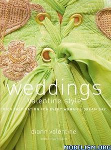 Weddings Valentine Style by Diann Valentine