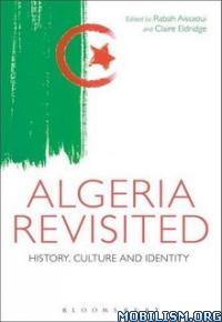 Download ebook Algeria Revisited by Rabah Aissaoui, Claire Eldridge (.ePUB)