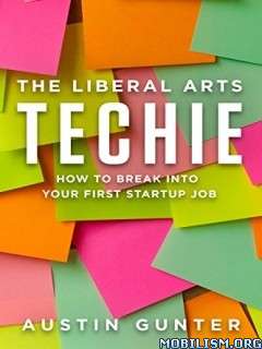Download ebook The Liberal Arts Techie by Austin Gunter (.ePUB)