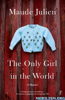 Download ebook The Only Girl in the World by Maude Julien (.ePUB)