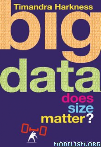 Download Big data: Does Size Matter? by Timandra Harkness (.ePUB)