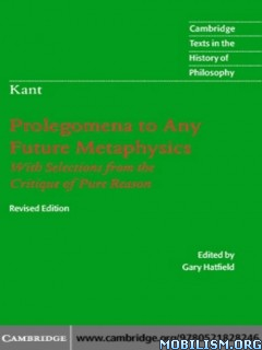 Prolegomena to Any Future Metaphysics by Immanuel Kant