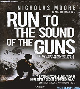 Run to the Sound of the Guns by Nicholas Moore, Mir Bahmanyar