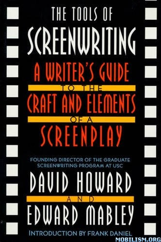 The Tools of Screenwriting by David Howard, Edward Mabley