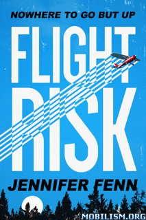 Download ebook Flight Risk by Jennifer Fenn (.ePUB)(.MOBI)