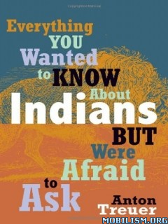 Download ebook Everything to Know about Indians by Anton Treur (.ePUB)