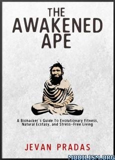 Download ebook The Awakened Ape by Jevan Pradas (.ePUB)