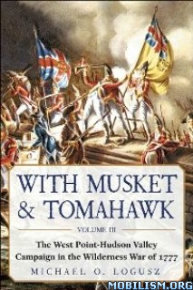 Download With Musket & Tomahawk Vol III by Michael O. Logusz (.ePUB)