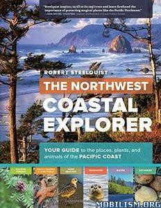 Download ebook The Northwest Coastal Explorer by Robert Steelquist (.ePUB)
